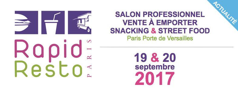 Actu salon rapid resto 2017 le rendez vous de la rentr e - Salon paris septembre 2017 ...