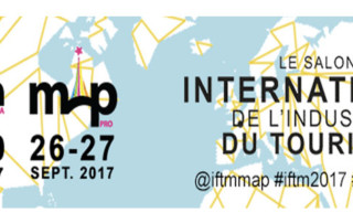 IFTM 2017 - Le salon international de l'industrie du tourisme et du voyage