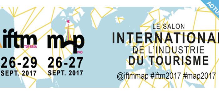 IFTM 2017 - Le salon international de l'industrie du tourisme et du voyage