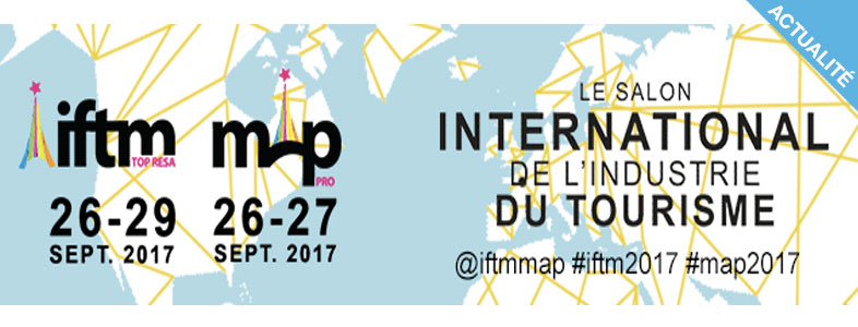 Iftm 2017 le salon international de l industrie du for Salon international du tourisme rennes