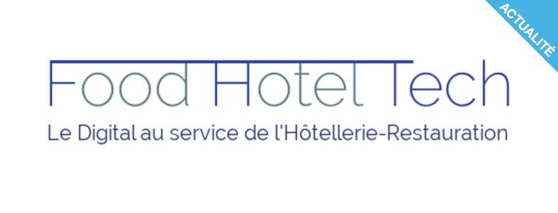 FOOD HOTEL TECH - Le salon dédié au digital pour l'hôtellerie-restauration !