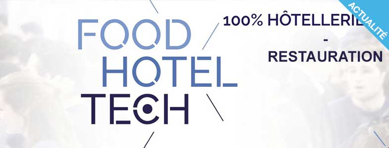 Retour sur les innovations attendues au salon food hotel tech 2018 !