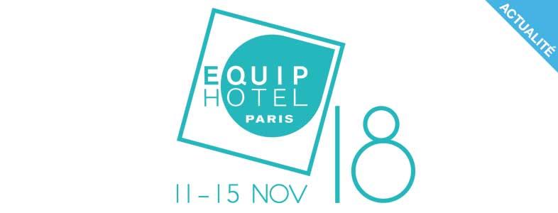 ACTU - Le salon Equip Hotel 2018 pour réunir les professionnels du CHR !